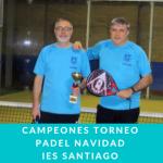 Enhorabuena a los campeones. Torneo Navideño de Padel Iessantia.